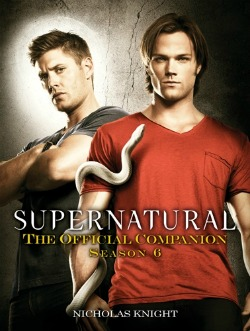 Supernatural - Official Season 6 Companion