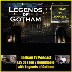 GTVP E75 Gotham Season 2 Round Table Podcast