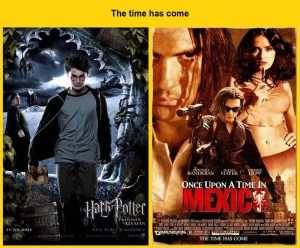 The time has come : Harry Potter and the Prisoner of Azkaban (2004) vole le tagline de Once Upon a Time in Mexico (2003)...