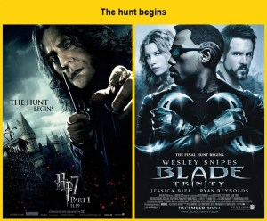 The hunt begins : Harry Potter and the Deathly Hallows: Part 1 (2010) vole le tagline de Blade: Trinity (2009)...