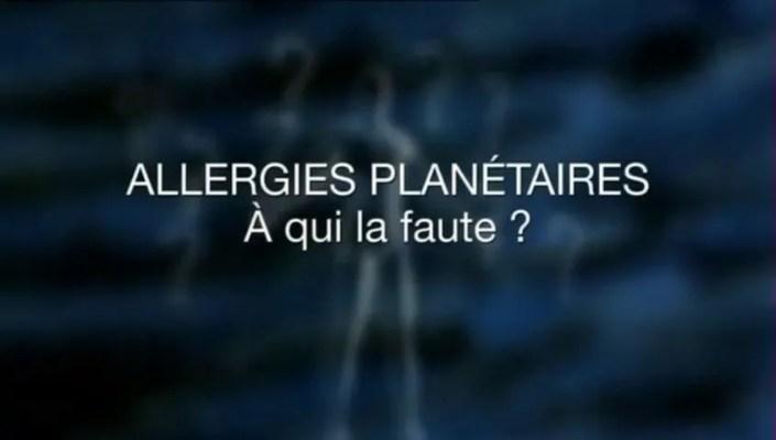 Allergies planetaires, à qui la faute