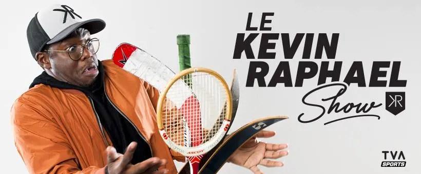 Le Kevin Raphael Show