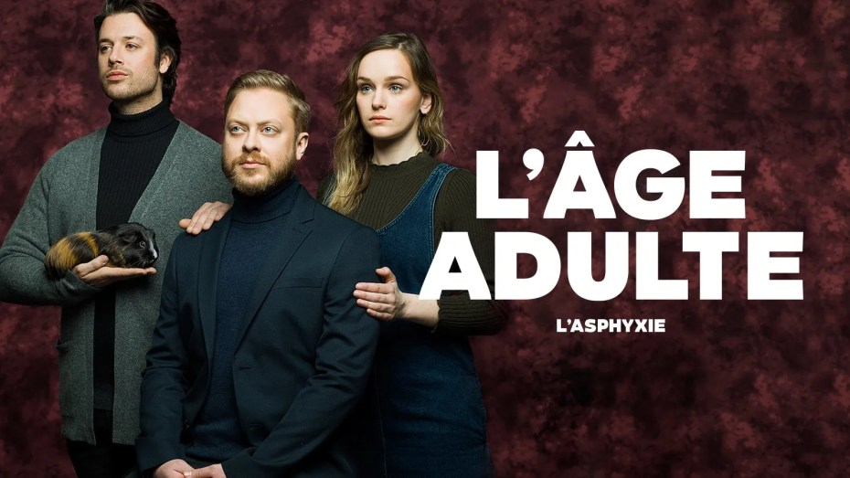 L'âge adulte saison 2: L'asphyxie