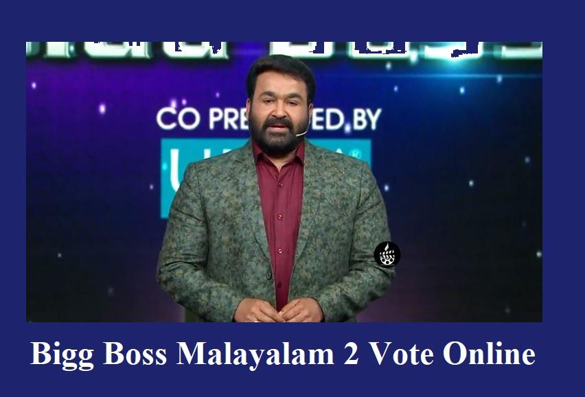 Bigg Boss Malayalam Season 2 Voting Online