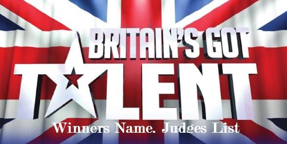 Britain Got Talent Winners, Judges Name, Prize Money, Finalist Name