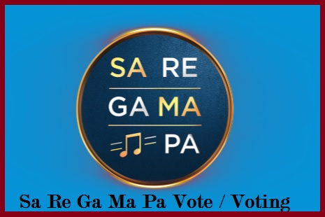 Zee Sa Re Ga Ma Pa Vote, Voting Online, Live Result, through App, SMS