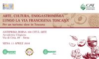 Arte, cultura, enogastronomia lungo la via Francigena Toscana - Per un turismo slow in Toscana