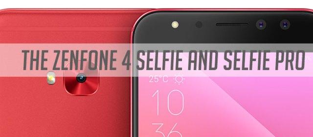 The ASUS Zenfone 4 Selfie and Selfie Pro: Up Your Selfie Game