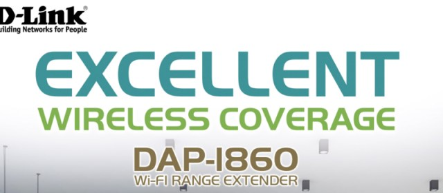 Excellent Wireless Coverage with the DAP-1860 AC2600 Wi-Fi Range Extender