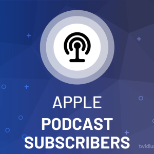 Buy Apple Podcast Subscribers