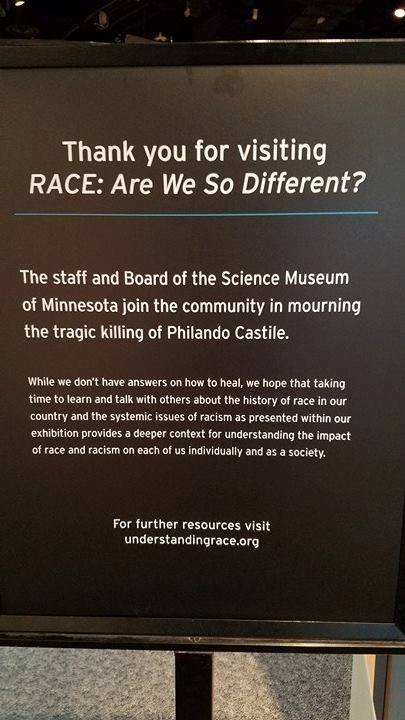 "An undated photo shows a sign posted at the Science Museum of Minnesota's ""Race"" exhibit mentioning Philando Castile, an African American man who was fatally shot by police in Falcon Heights during a July 6, 2016, traffic stop. Castile's shooting and other recent incidents prompted protests over the relationship between police and minority communities. The St. Paul museum has now removed the sign after Facebook commentators suggested it was disrespectful to law enforcement. (Photo courtesy Black Lives Matter St. Paul)."
