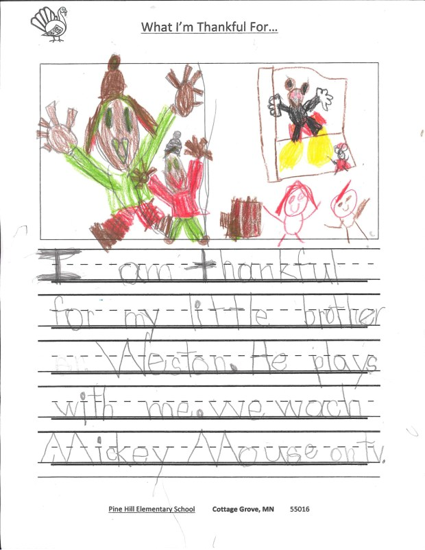 """""""I am thankful for my little brother Weston. He plays with me. We watch Mickey mouse on TV."""" — Jaylynn, Cottage Grove, Pine Hill Elementary School"""