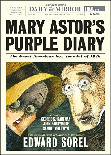 "The new book, ""Mary Astor's Purple Diary,"" pokes fun at a scandal that ensnared -- and bolstered the romantic reputation of -- George S. Kaufman."