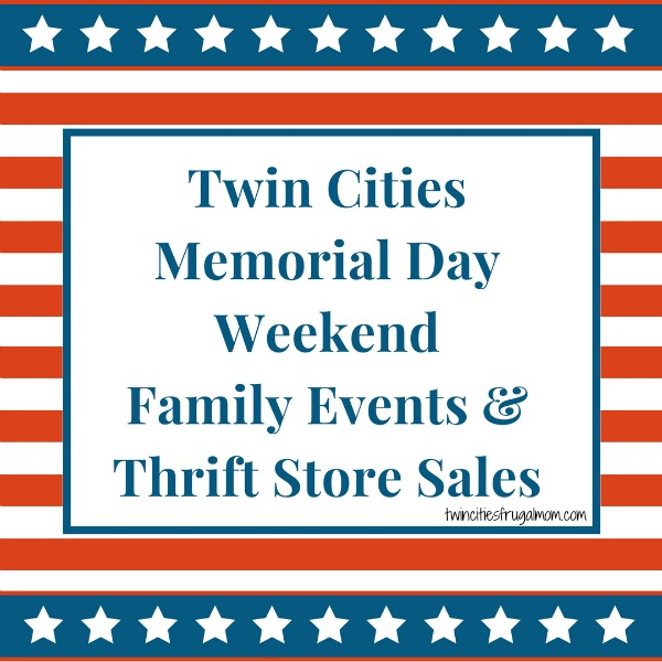 Twin Cities Memorial Day Weekend Family Events Thrift Store Sales
