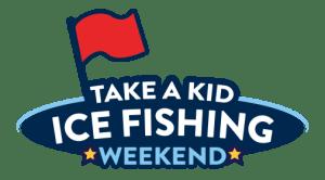 Take a Kid Ice Fishing Weekend