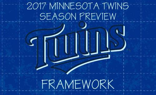 2017 Minnesota Twins Season Preview - Framework