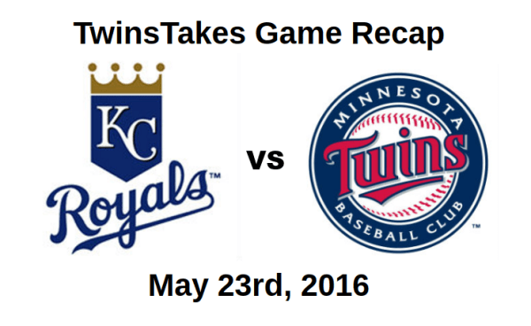 TwinsTakes Game Recap - Roayls vs Twins - 5-23-2016