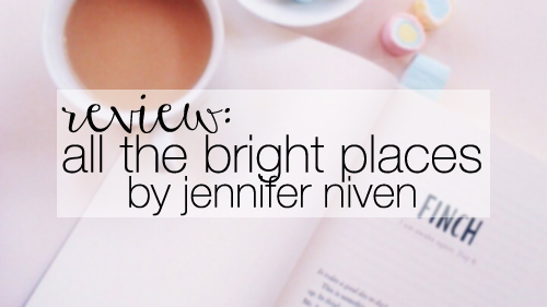 review - all the bright places