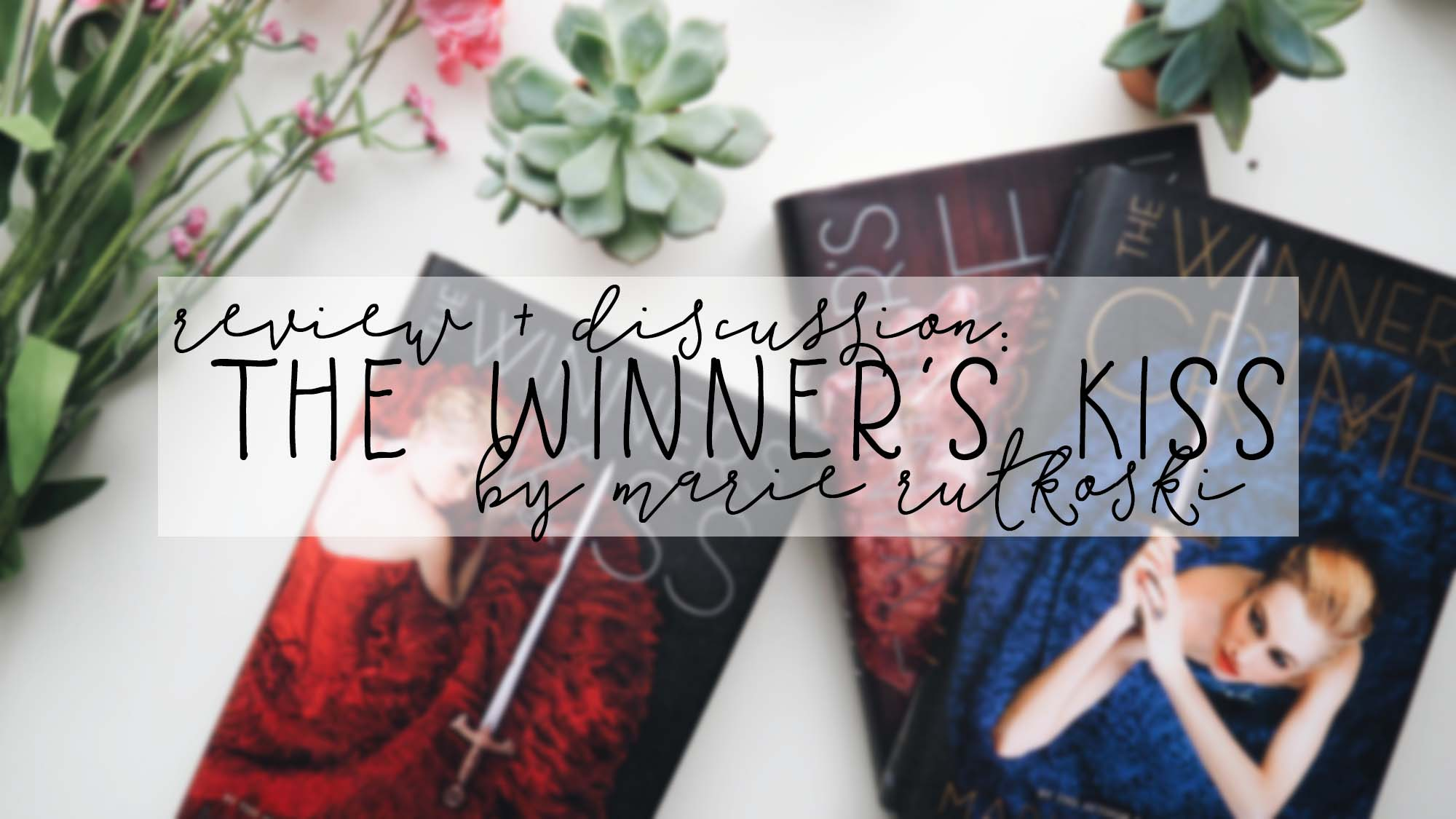REVIEW + DISCUSSION: the winner's kiss, by marie rutkoski