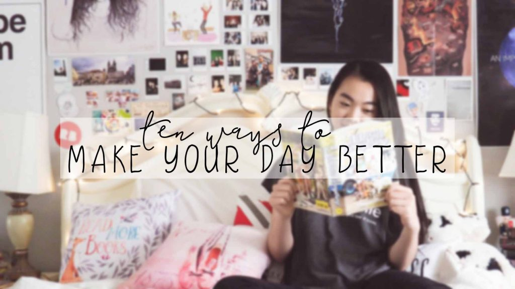 ten ways to make your day better