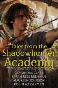 REVIEW: Tales from the Shadowhunter Academy, by Cassandra Clare