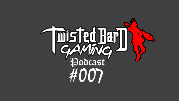 twisted bard gaming podcast 7