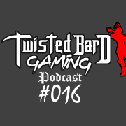 twisted bard gaming podcast 16