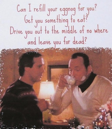 Griswolds Christmas Vacation Quotes: Can I Refill Your Eggnog?