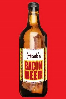 and of course there's bacon beer for everyone!