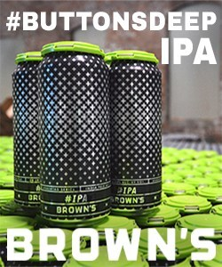 Brown's Brewing #ButtonsDeepIPA Is SOLD OUT On Day 1 (Don't Worry, There's More)