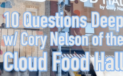 Ten Questions Deep with Cory Nelson of the Cloud Food Hall