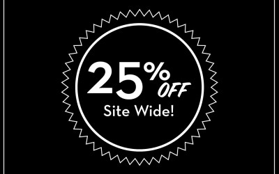 25% off Site Wide!