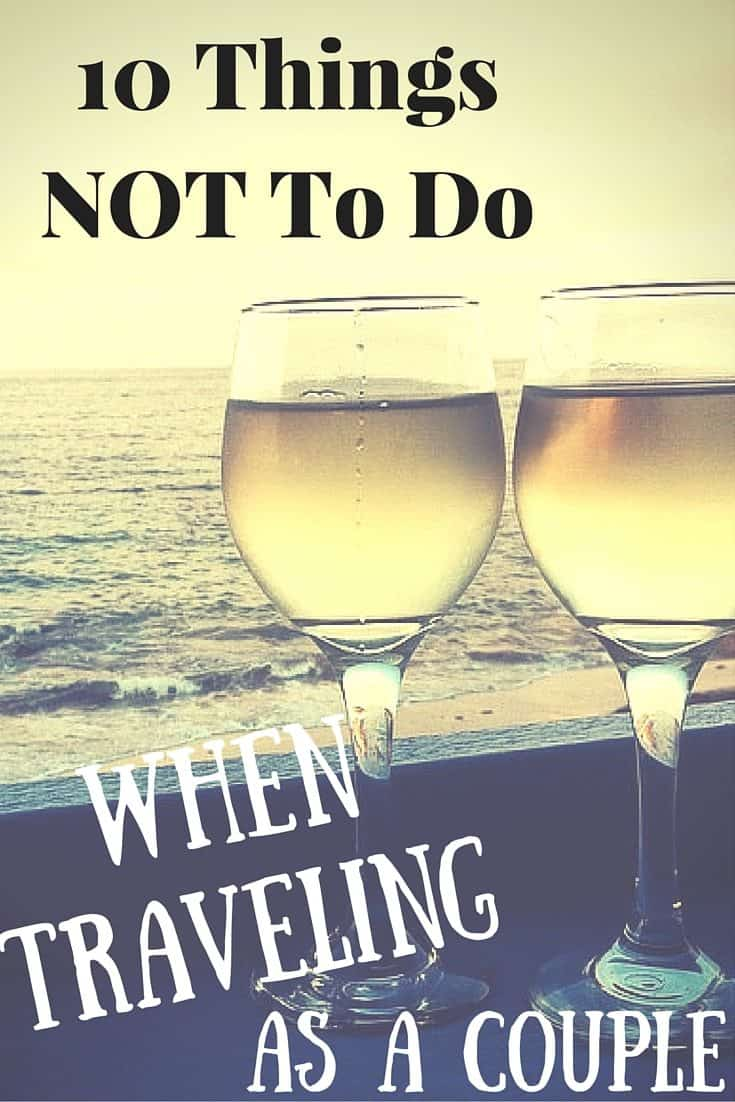 10 Things NOT To Do When Traveling as a