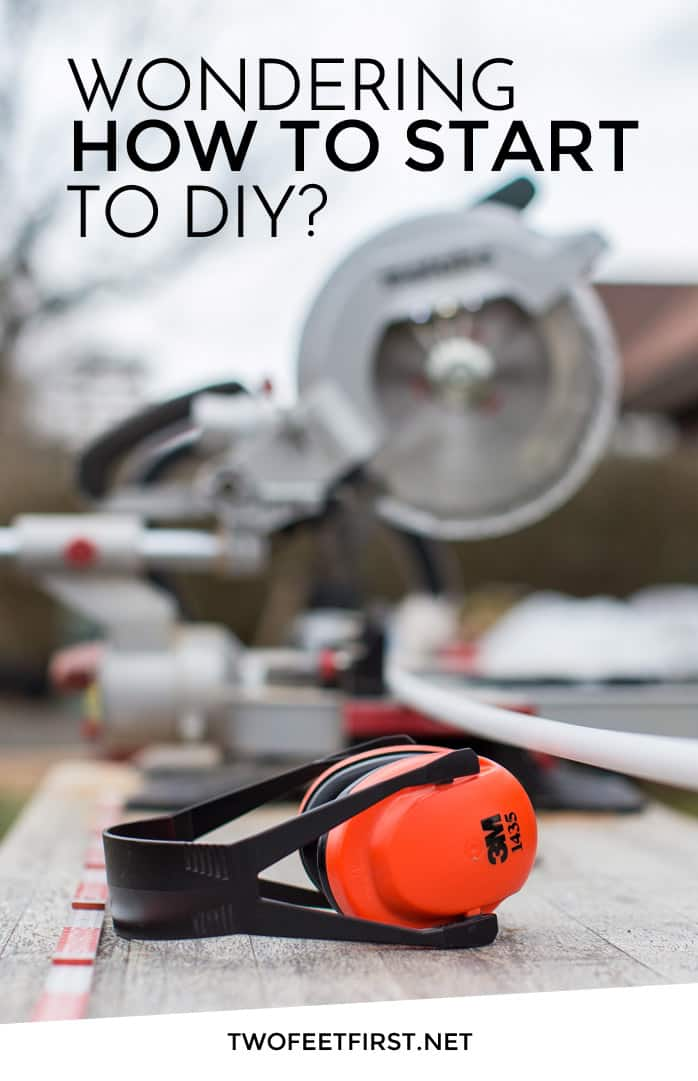 Wondering how to start to DIY? Here how.