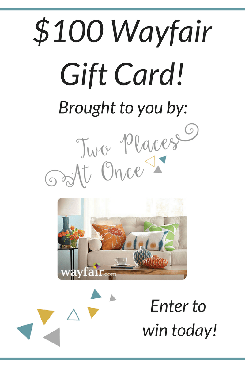 Wayfair Gift Card Giveaway | Two Places at Once