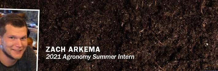 Welcome Zach Arkema, our Agronomy Summer Intern!