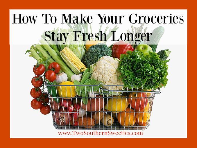 How To Make your Groceries Stay Fresh Longer
