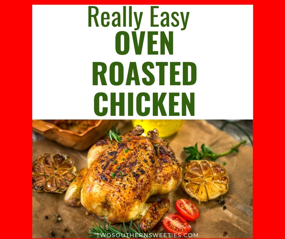 REALLY EASY OVEN ROAST CHICKEN This roasted chicken recipe is full-proof. Simple step by step instructions for a meal your family (or guests) will love! Roasted Chicken Recipe | Whole Roasted Chicken | Roast Chicken #chicken #dinner #lowcarb #keto #twosouthernsweeties