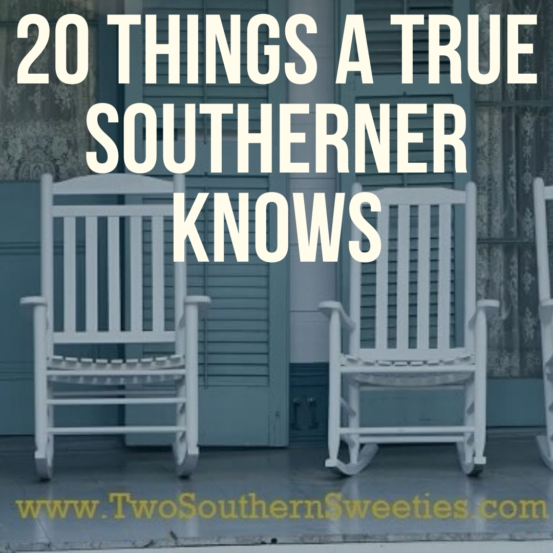 If you are from the South you absolutely know these. | Southern | Southern Traditions | Southern Sayings| Southern Lifestyle | Two Southern Sweeties | #southern