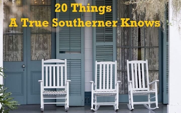 20 Things A True Southerner Knows
