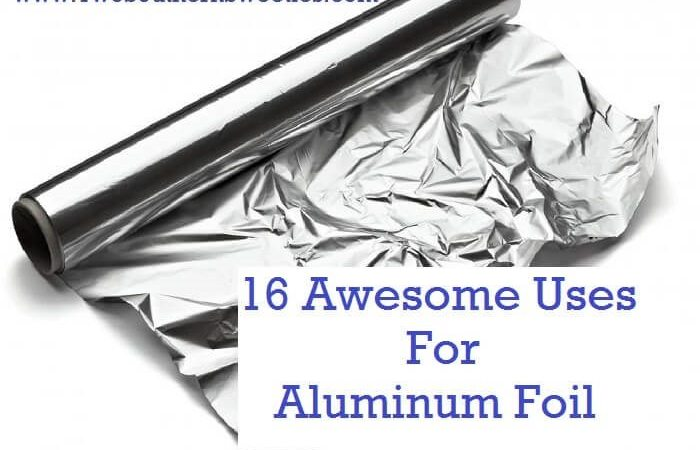 16 Awesome Uses For Aluminum Foil