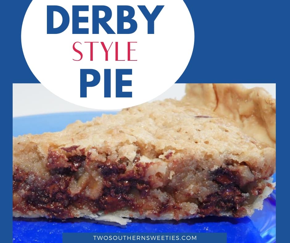 Derby Style Pie Two Southern Sweeties