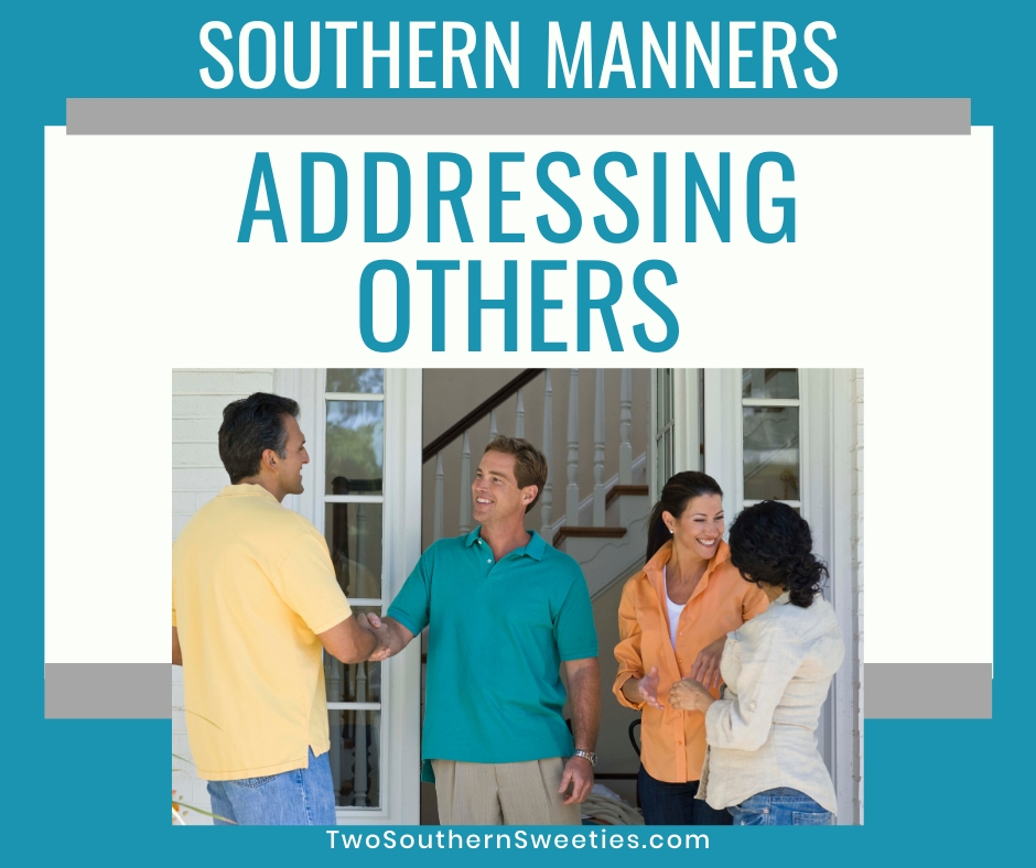 Proper Southern Manners Addressing Others #manners #etiquette