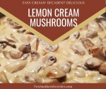 Lemon Cream Mushrooms are easy, creamy, decadent and delicious. This vegetable side dish is a great holiday dinner recipe #christmasdinner #christmasrecipes #holidayrecipe #Easter #thanksgiving #newyears