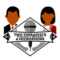 Two Therapists and a Microphone – Hosted by Dr. Harrison Davis and Dr. Asha Dickerson