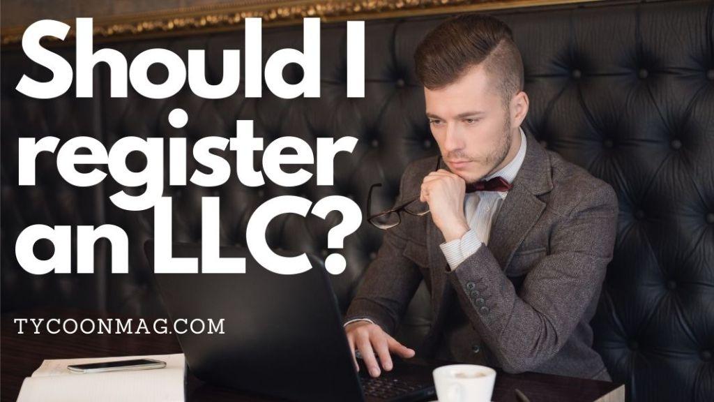Should I register an LLC?