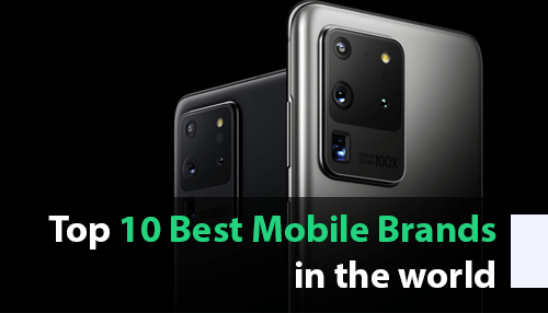 Top 10 Best Mobile Brands in the world