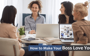 How to make your boss love you