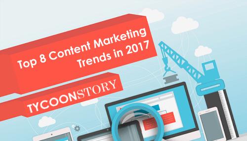 Top 8 Content Marketing Trends in 2017