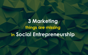 3 Marketing things are missing in Social Entrepreneurship